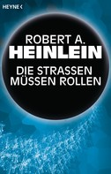 Robert A. Heinlein: Die Straßen müssen rollen ★★★