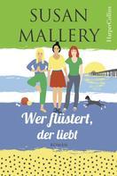 Susan Mallery: Wer flüstert, der liebt ★★★★