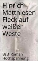 Hinrich Matthiesen: Fleck auf weißer Weste ★★★★
