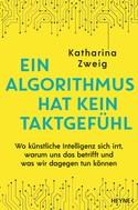 Katharina Zweig: Ein Algorithmus hat kein Taktgefühl ★★★★★