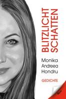 Monika-Andreea Hondru: Blitzlicht Schatten