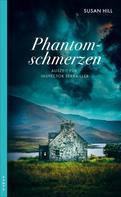 Susan Hill: Phantomschmerzen ★★★★