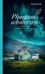 Phantomschmerzen - Auszeit für Inspector Serrailler; Kriminalroman