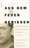 Werner Müller: Aus dem Feuer gerissen ★★★