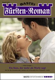 Fürsten-Roman - Folge 2434 - Ein Kuss, der mehr als Worte sagt
