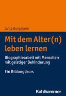 Luisa Borgmann: Mit dem Alter(n) leben lernen