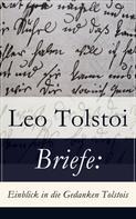 Leo Tolstoi: Briefe: Einblick in die Gedanken Tolstois