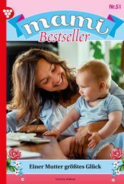 Mami Bestseller 51 – Familienroman - Einer Mutter größtes Glück