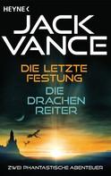 Jack Vance: Die letzte Festung / Die Drachenreiter (2in1-Bundle) ★★