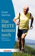 Eckart Hammer: Das Beste kommt noch - Männer im Unruhestand ★★★