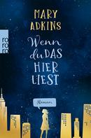 Mary Adkins: Wenn du das hier liest ★★★★