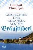 Dominik Pförringer: Geschichten und Gedanken aus dem Bräustüberl ★★