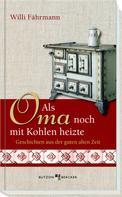 Willi Fährmann: Als Oma noch mit Kohlen heizte ★★★★