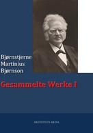 Bjornstjerne Bjornson: Gesammelte Werke I