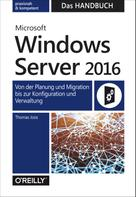 Thomas Joos: Microsoft Windows Server 2016 – Das Handbuch