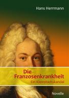 Hans Herrmann: Die Franzosenkrankheit