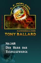 Der Herr der Teufelszwerge Tony Ballard Nr. 148