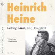 Ludwig Börne. Eine Denkschrift - Volltextlesung von Axel Grube.