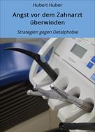 Hubert Huber: Angst vor dem Zahnarzt überwinden ★★★★★
