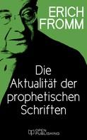 Erich Fromm: Die Aktualität der prophetischen Schriften