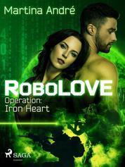 RoboLOVE #1 - Operation: Iron Heart
