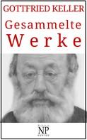 Gottfried Keller: Gesammelte Werke