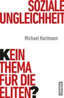 Michael Hartmann: Soziale Ungleichheit - Kein Thema für die Eliten? ★★★★