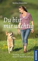 Bettina Mutschler: Du bist mir wichtig ★★★★