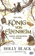 Holly Black: Wie der König von Elfenheim lernte, Geschichten zu hassen ★★★★★