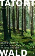 Claus-Peter Lieckfeld: Tatort Wald