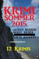 Alfred Bekker: Krimi Sommer 2015
