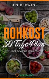 Rohkost 30 Tage Plan - Weniger Gewicht, mehr Power!