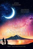 Anne Granert: Des Sandes Widerhall