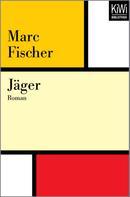 Marc Fischer: Jäger ★★★★