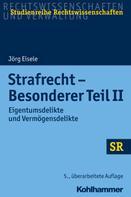 Jörg Eisele: Strafrecht - Besonderer Teil II