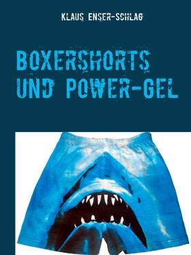 Boxershorts und Power-Gel