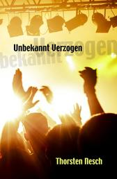 Unbekannt Verzogen - von Gitarren, Girls und Geiern