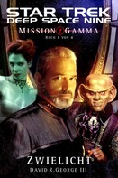 David R. George III: Star Trek - Deep Space Nine 8.05: Mission Gamma 1 - Zwielicht ★★★★★