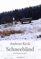 Andreas Keck: Schneeblind