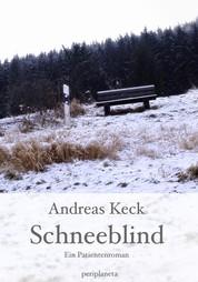Schneeblind - Ein Patientenroman