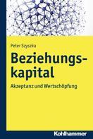 Peter Szyszka: Beziehungskapital