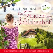 Die Frauen vom Schlehenhof - Roman - Ungekürztes Hörbuch