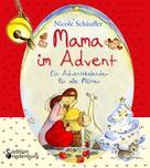 Nicole Schäufler: Mama im Advent - Ein Adventskalender für alle Mütter ★★★★