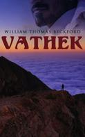 William Thomas Beckford: Vathek