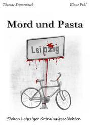 Mord und Pasta - Sieben Leipziger Kriminalgeschichten