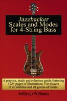 Jeffrey Williams: Jazzhacker Scales and Modes for 4-String Bass