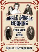 Richie Unterberger: Jingle Jangle Morning