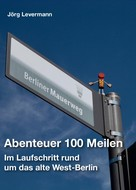 Jörg Levermann: Abenteuer 100 Meilen