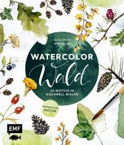 Watercolor Wald - 20 Motive in Aquarell malen – Inspiration Natur