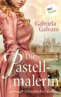 Gabriela Galvani: Die Pastellmalerin